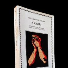 Libros de segunda mano: OTHELLO   SHAKESPEARE, WILLIAM   EDICIONES CÁTEDRA 1985. Lote 288111988
