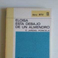 Libros de segunda mano: ELOÍSA ESTA DEBAJO DE UN ALMENDRO. Lote 288114153