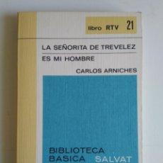 Libros de segunda mano: LA SEÑORITA DE TREVELEZ/ES MI HOMBRE/CARLOS ARNICHES. Lote 288115358