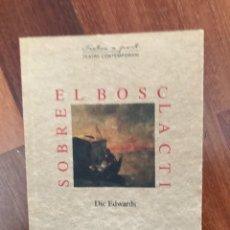 Libros de segunda mano: SOBRE EL BOSC LACTI DE DIC EDWARDS TEATRE CONTEMPORANI AROLA EDITORS. Lote 288345753