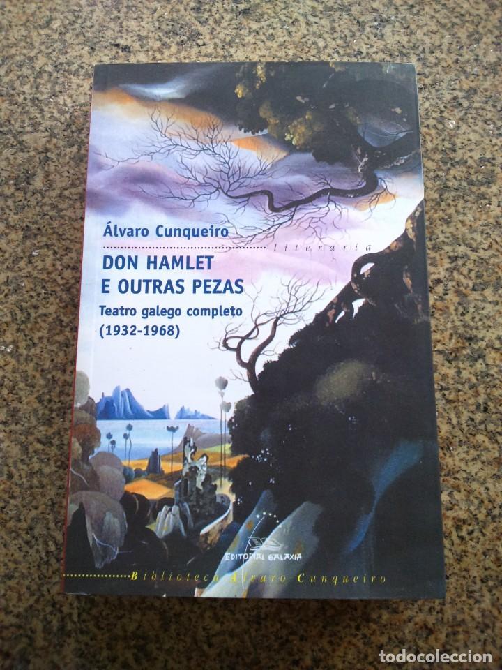 DON HAMLET E OUTRAS PEZAS - TEATRO GALEGO COMPLETO -- ALVARO CUNQUEIRO -- GALAXIA 2007 -- (Libros de Segunda Mano (posteriores a 1936) - Literatura - Teatro)