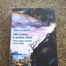 Libros de segunda mano: DON HAMLET E OUTRAS PEZAS - TEATRO GALEGO COMPLETO -- ALVARO CUNQUEIRO -- GALAXIA 2007 --. Lote 288556213