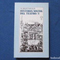 Libros de segunda mano: HISTORIA SOCIAL DEL TEATRO / 1 - 1974 M. BERTHOLD. Lote 288610913