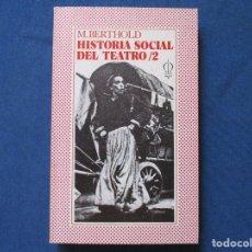 Libros de segunda mano: HISTORIA SOCIAL DEL TEATRO / 2 - 1974 M. BERTHOLD. Lote 288611648