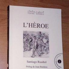 Libros de segunda mano: SANTIAGO RUSIÑOL - L'HÈROE - AROLA EDITORS, 2020. Lote 288637818