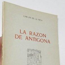 Libros de segunda mano: LA RAZÓN DE ANTÍGONA - CARLOS DE LA RICA (FIRMADO POR EL AUTOR). Lote 288638263
