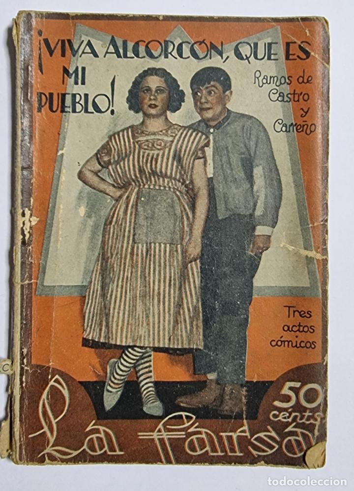 ¡VIVA ALCORCON, QUE ES MI PUEBLO!. FRANCISCO RAMOS DE CASTRO. ED. FARSA. NUM, 177. MADRID, 1931. (Libros de Segunda Mano (posteriores a 1936) - Literatura - Teatro)