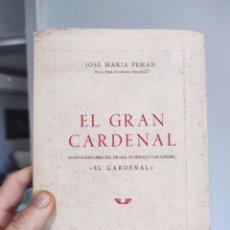 Libros de segunda mano: JOSE MARIA PEMAN - EL GRAN CARDENAL - ED. 1950 - TEATRO. Lote 288912713