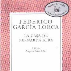 Libros de segunda mano: LA CASA DE BERNARDA ALBA - GARCÍA LORCA, FEDERICO. Lote 288978453