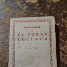 Libros de segunda mano: EL CONDE LUCANOR, TOMO PRIMERO (JUAN MANUEL) (COMPAÑÍA ÍBERO-AMERICANA DE PUBLICACIONES). Lote 294049138