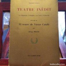 Libros de segunda mano: VICTOR CATALA TEATRE INÈDIT-LA INFANTICIDA-VERBAGALIA-LES CARTES-L'ALCAVOTA-ELS LLIBRES D'OR-1967. Lote 294077358