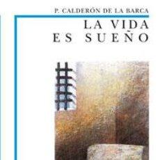 Libros de segunda mano: LA VIDA ES SUEÑO - PEDRO CALDERON DE LA BARCA. Lote 294459098