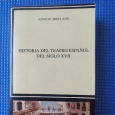 Libros de segunda mano: HISTORIA DEL TEATRO ESPAÑOL DEL SIGLO XVII IGNACIO ARELLANO. Lote 294477783