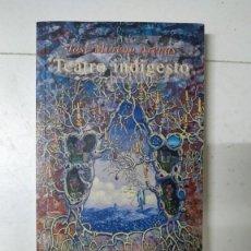 Libros de segunda mano: TEATRO INDIGESTO - JOSÉ MORENO ARENAS. Lote 294487708