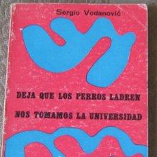 Libros de segunda mano: DEJA QUE LOS PERROS LADREN Y NOS TOMAMOS LA UNIVERSIDAD. TEATRO. Lote 294492448