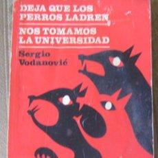 Libros de segunda mano: DEJA QUE LOS PERROS LADREN Y NOS TOMAMOS LA UNIVERSIDAD. TEATRO. Lote 294493598