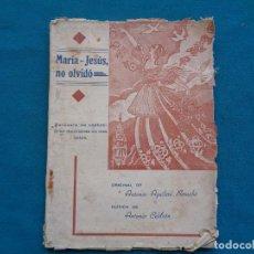 Libros de segunda mano: MARÍA-JESÚS, NO OLVIDÓ, ANTONIO AGUILERA BERNABÉ. MÚSICA ANTONIO CELDRÁN. MURCIA. 1945. Lote 294516248
