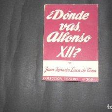 Libros de segunda mano: ¿DÓNDE VAS ALFONSO XIII?, JUAN IGNACIO LUCA DE TENA, ED. ALFIL. Lote 294552648