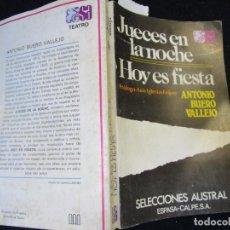 Libros de segunda mano: TEATRO - JUECES EN LA NOCHE, HOY ES FIESTA - ANTONIO BUERO VALLEJO - AUSTRAL 1985, CORREO 2.50€ INFO. Lote 295720333