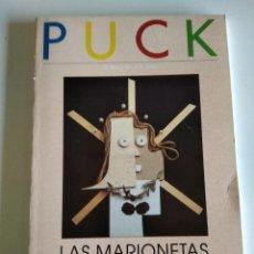 Libros de segunda mano: PUCK. EL TÍTERE Y LAS OTRAS ARTES. Nº 2: LAS MARIONETAS Y LAS ARTES PLÁSTICAS. Lote 295814873