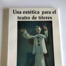 Libros de segunda mano: UNA ESTÉTICA PARA EL TEATRO DE TÍTERES. MESCHKE, MICHAEL. Lote 295815453