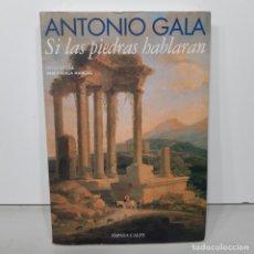 Libros de segunda mano: LIBRO - SI LAS PIEDRAS HABLARAN - ANTONIO GALA - ESPASA CALPE / 15.482. Lote 296854678