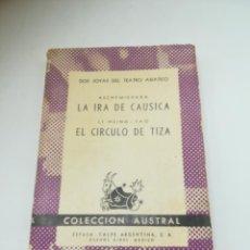 Libros de segunda mano: LA IRA DE CAUSICA / EL CIRCULO DE TIZA. DOS JOYAS DEL TEATRO ASIÁTICO. 1941. COLECCIÓN AUSTRAL. Lote 297136323