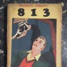 Libros de segunda mano: 813, DE MAURICE LEBLANC - (AUTOR DE ARSENIO LUPIN) - EDITORIAL TOR - 1944. Lote 27204973