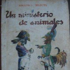 Libros de segunda mano: UN MISTERIO DE ANIMALES,1941,77 PG,12X16.5..CUENTOS,BIBLIOTECA SELECTA,SOPENA. Lote 17431358