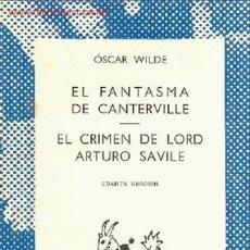 Libros de segunda mano: OSCAR WILDE / EL FANTASMA DE CANTERVILLE Y EL CRIMEN DE LORD ARTURO SAVILE. COLECCIÓN AUSTRAL Nº 683. Lote 25677417