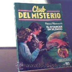 Libros de segunda mano: CLUB DEL MISTERIO-Nº 80-EL ESTANQUE EN SILENCIO;PATRICIA WENTWORTH;BRUGUERA 1ª EDICIÓN 1982. Lote 13627243