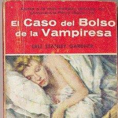Libros de segunda mano: EL CASO DEL BOLSO DE LA VAMPIRESA - ERLE STANLEY GARDNER. Lote 24515444