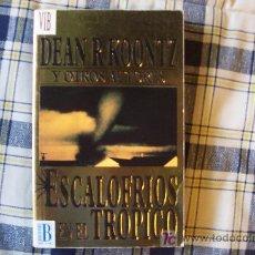 Libros de segunda mano: ESCALOFRIOS EN EL TROPICO (POR DEAN R. KOONTZ Y OTRS AUTORES ) HISTORIAS TERROR. Lote 23963197