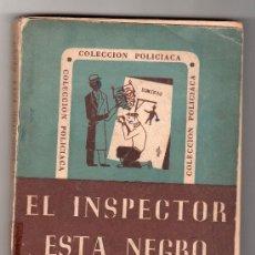Libros de segunda mano: COLECCION POLICIACA Nº 3. EL INSPECTOR ESTA NEGRO POR PIERRE VERY. EDICIONES ATALANTA. ZARAGOZA 1952. Lote 15826302