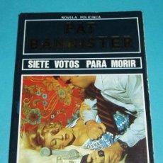 Libros de segunda mano: SIETE VOTOS PARA MORIR. PAT BANNISTER. POLISMEN Nº 49. NOVELA POLICIACA ( L07 ). Lote 16027025