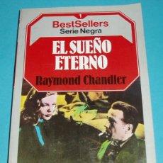Libros de segunda mano: EL SUEÑO ETERNO. RAYMOND CHANDLER. SERIE NEGRA ( L07 ). Lote 16027138