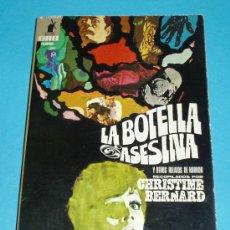 Libros de segunda mano: LA BOTELLA ASESINA, RECOPILACION DE CHRISTINE BERNARD. BIBLIOTECA ORO- TERROR ( L07 ). Lote 16027252