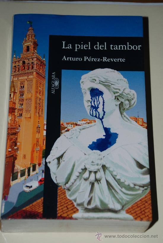 LA PIEL DEL TAMBOR. ARTURO PEREZ-REVERTE.ALFAGUARA (Libros de segunda mano (posteriores a 1936) - Literatura - Narrativa - Terror, Misterio y Policíaco)