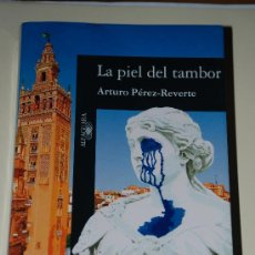 Libros de segunda mano: LA PIEL DEL TAMBOR. ARTURO PEREZ-REVERTE.ALFAGUARA. Lote 194175488