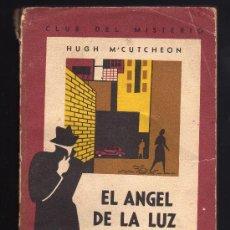 Libros de segunda mano: EL ÁNGEL DE LA LUZ - HUGH M´CUTCHEON - CLUB DEL MISTERIO - EDITOR: JACOBO MUCHNIK, BUENOS AIRES 1956. Lote 16666959