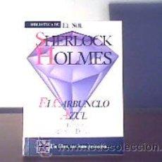 Libros de segunda mano: EL CARBUNCLO AZUL;ARTHUR CONAN DOYLE,EL SOL 1991. Lote 16806449