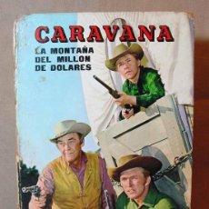 Libros de segunda mano: LIBRO, CARAVANA, LA MONTAÑA DEL MILLON DE DOLARES, FHER, 1966.. Lote 17634291