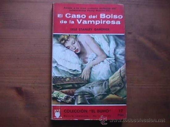 EL CASO DEL BOLSO DE LA VAMPIRESA, ERLE STANLEY GARDNER, COLECCION EL BUHO, SIN DATAR (Libros de segunda mano (posteriores a 1936) - Literatura - Narrativa - Terror, Misterio y Policíaco)