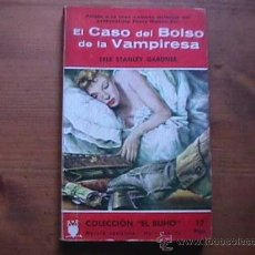 Libros de segunda mano: EL CASO DEL BOLSO DE LA VAMPIRESA, ERLE STANLEY GARDNER, COLECCION EL BUHO, SIN DATAR. Lote 17353232