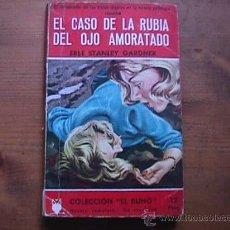 Libros de segunda mano: EL CASO DE LA RUBIA DEL OJO AMORATADO, ERLE STANLEY GARDNER, COLECCION EL BUHO, SIN DATAR. Lote 17353259