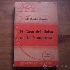 Libros de segunda mano: EL CASO DEL BOLSO DE LA VAMPIRESA, ERLE STANLEY GARDNER, HACHETTE, BIBLIOTECA DE BOLSILLO, 1947. Lote 17852058