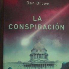 Libros de segunda mano: LA CONSPIRACIÓN. BROWN, DAN. 2005. Lote 288405228