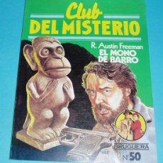 Libros de segunda mano: EL MONO DE BARRO. R. AUSTIN FREEMAN. CLUB DEL MISTERIO Nº 50. Lote 18169916