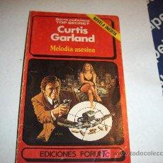 Libros de segunda mano: NOVELA POLICÍACA TOP SECRET Nº 16, CURTIS GARLAND - MELODÍA ASESINA-EDICIONES FORUM 1985. Lote 18661284