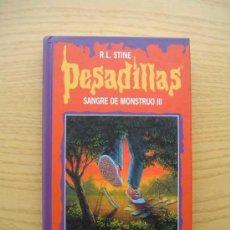 Libros de segunda mano: PESADILLAS - SANGRE DE MONSTRUO III - HAY ALGO VIVO - R. L. STINE - CIRCULO DE LECTORES. Lote 25736028